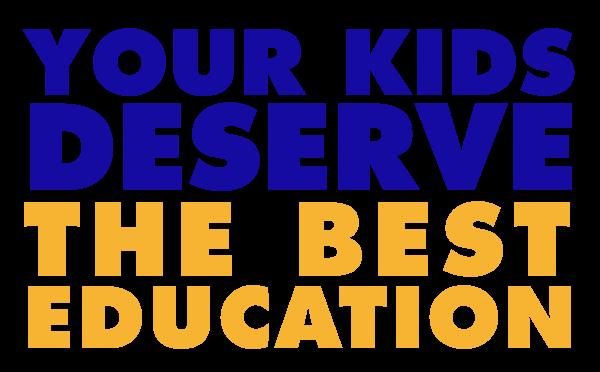 your-kids-deserve-the-best-education