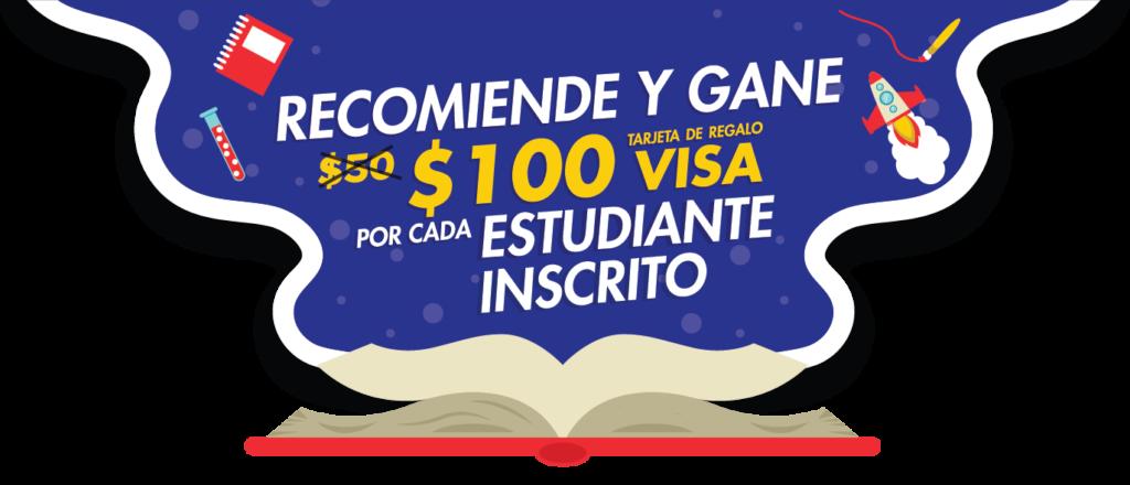 Recomiende y gane $100 por cada estudiante inscrito